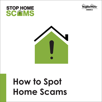 House graphic that's green and outlined in black with the words: How to Spot Home Scams